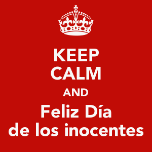 keep-calm-and-feliz-dia-de-los-inocentes-6