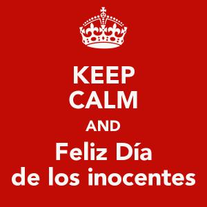 keep-calm-and-feliz-dia-de-los-inocentes-6